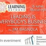 Leading is Everybody's Business cu Jim Bagnola, 6 iunie