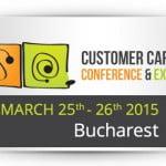"""""""Customer Care Conference and Expo"""" are loc pe 25-26 martie, la Bucureşti"""