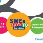 """Evenimentul """"SME's HOW TO"""" va avea loc pe 28 mai"""