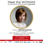 Cristina Bazavan vine la Meet the WOMAN!