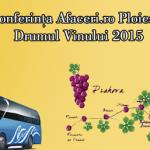 O conferinţă unică în ţara noastră: Afaceri.ro Ploiești – Drumul Vinului