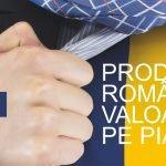 """Conferinţa """"Produsul Românesc şi valoarea lui pe piaţă"""" va avea loc în perioada 15-16 iunie"""
