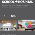 Evenimentele SCHOOL + HOSPITAL 2017: Educație, sănătate și arhitectură
