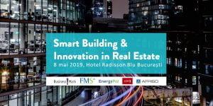 Conferinta Smart Building & Innovation In Real Estate 2019