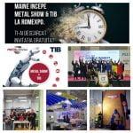 Marți se deschide METAL SHOW & TIB, la Romexpo