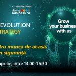 Webinarul Business Evolution – RETHINK STRATEGY – Soluții pentru munca de acasă are loc pe 29 aprilie