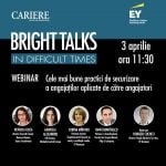 Webinar-ul Bright Talks in Difficult Times are loc vineri, 3 aprilie 2020