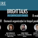 Webinar-ul Bright Talks in Difficult Times are loc pe 8 mai