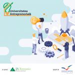 Când se lansează Universitatea Antreprenorială 2021?