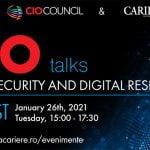 CIO TALKS 2021: Cybersecurity and Digital Resilience. Ce subiecte se vor dezbate?