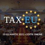 TaxEU Forum 2021: Ce subiecte se vor dezbate?