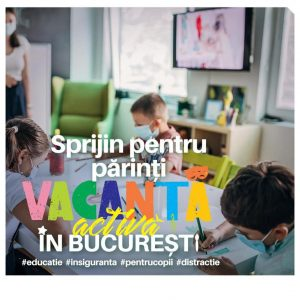 Programul Vacanta activa in Bucuresti